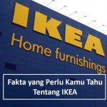 Fakta IKEA yang Perlu Kamu Tahu